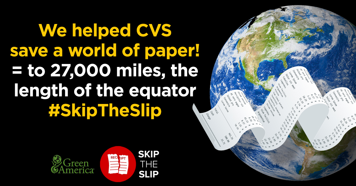 "Image of the world and a long receipt with text that reads, ""We helped CVS save a world of paper! Equal to 27,000 miles, the length of the equator. #SkipTheSlip"