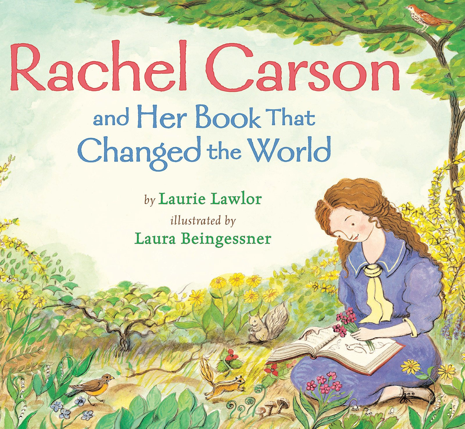 Rachel Carson and Her Book That Changed the World, by Laurie Lawlor