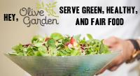 Hey Olive Garden, Serve green healthy, and fair food