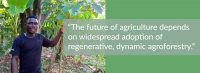 "Photo of farmer with quote: ""The future of agriculture depends on widespread adoption of regenerative, dynamic agroforestry."""