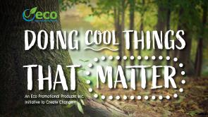 Eco Promotional Products, Inc. doing cool things that matter