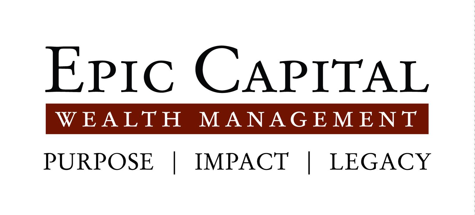 Epic Capital Wealth Management - Purpose. Impact. Legacy.